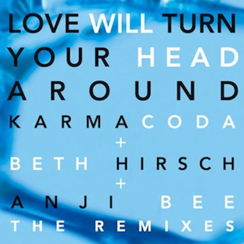 Love Will Turn Your Head Around (Lovespirals Remix)