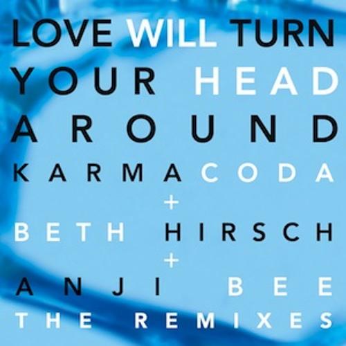 Love Will Turn Your Head Around (Lovespirals Remix)