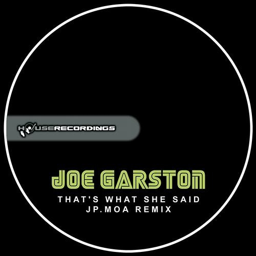 Joe Garston - That's What She Said (Jp.Moa Remix) OUT NOW [Houserecordings]