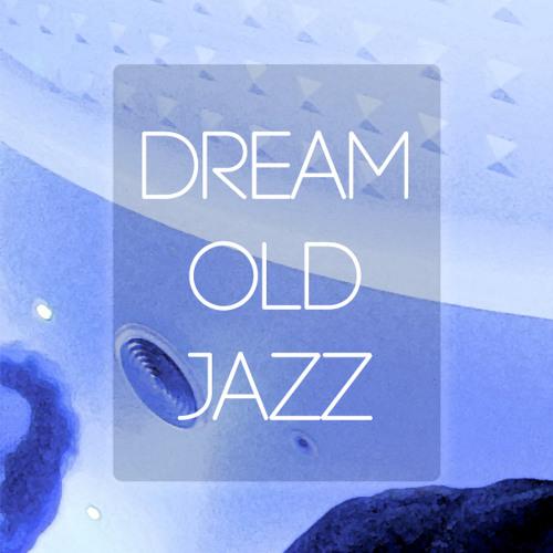 Dream Old Jazz (Sampled)