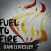 Daniel Wesley - Fuel to Fire (Single-2013)