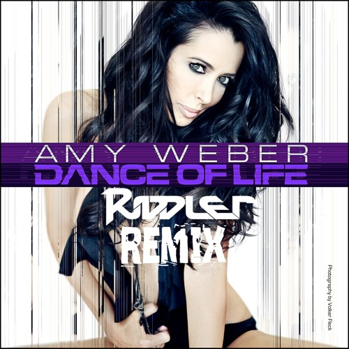 Amy Weber Dance Of Life Riddler Remix