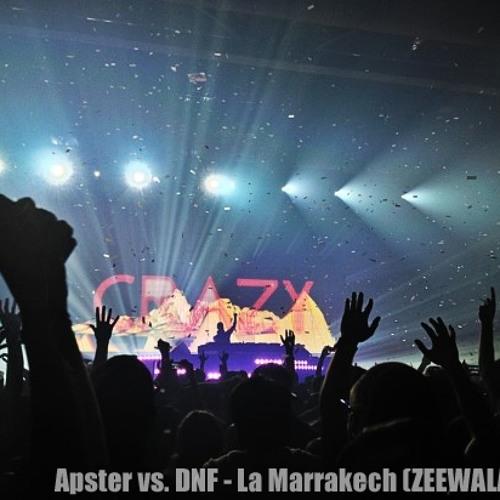 Apster vs. DNF - La Marrakech (Zeewala Edit)