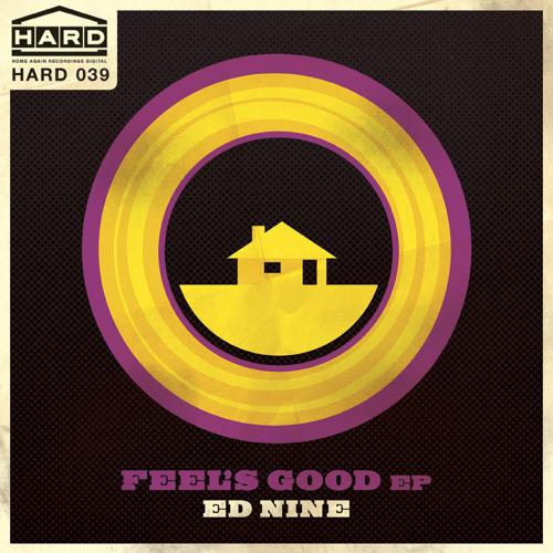 Ed Nine - Feels Good EP - [H.A.R.D]