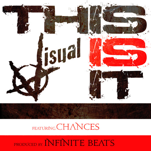 VISUAL feat. Chances Martinez - This Is It [Produced by Infinite Beats]