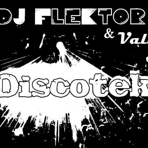 Dj Flektor ft. Valii DISCOTEK