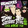 Cool Without You (Funkin Matt Remix)