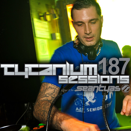 Sean Tyas pres. Tytanium Sessions Podcast Episode 187