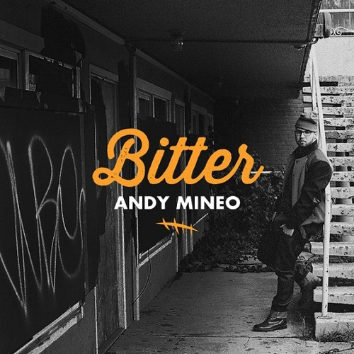 Andy Mineo - Bitter