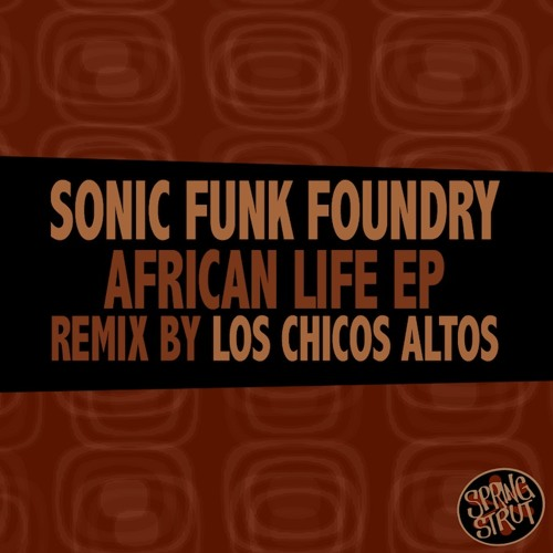 Sonic Funk Foundry - African Life EP Sampler