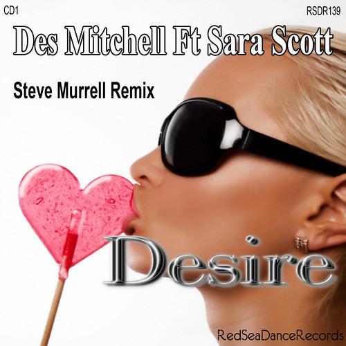 Desire - Des Mitchell - Steve Murrell Remix (192kbps Preview)