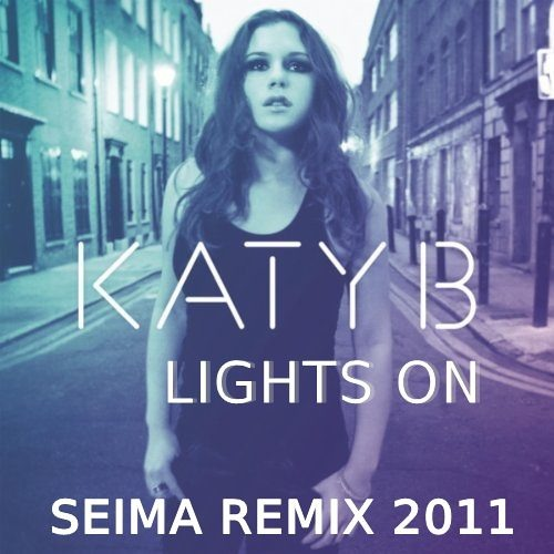 Lights On-Katy B (seima remix)
