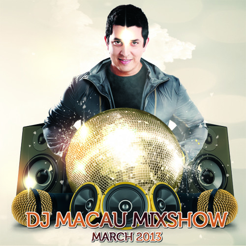DJ MACAU MIXSHOW MARCH 2013
