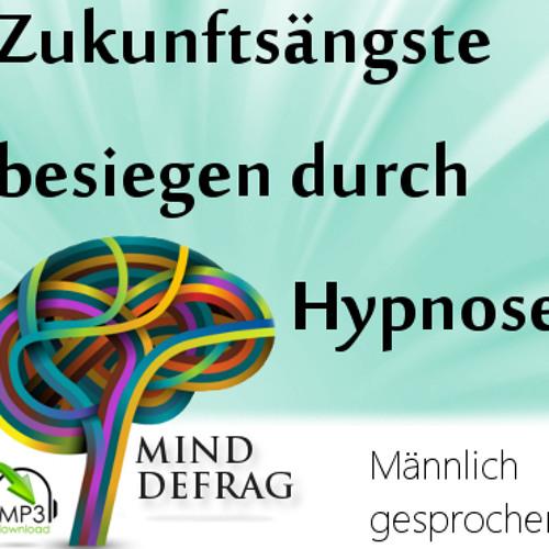 Reinhören - Zukunftsängste besiegen durch Hypnose / Männlich gesprochen