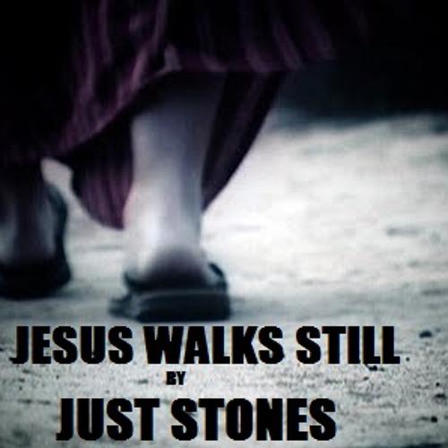 ''JESUS WALKS STILL'' FREESTYLE by (JUST STONES)
