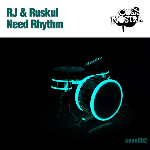 RJ & Ruskul - Need Rhythm **Out Now**