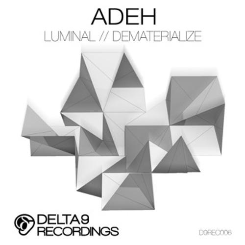 Adeh - Luminal / Dematerialize - D9REC006