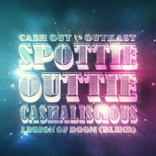 Cash Out vs. Outkast - SpottieOuttieCashaliscious (Legion Of Doom Blend) (Clean)