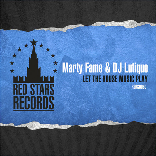 Marty Fame & DJ Lutique - Let The House Music Play (DJ DNK Radio edit)