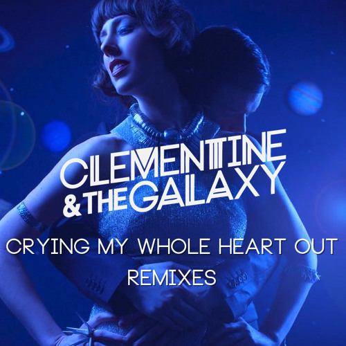 Crying My Whole Heart Out [Clem Remix]
