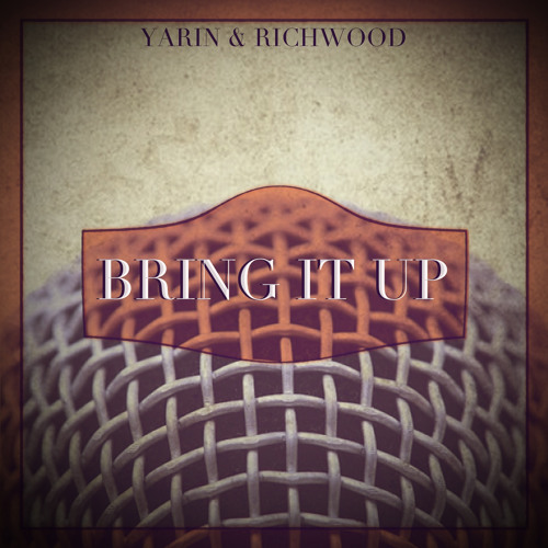 Yarin & Richwood ft. Eva-Gina - Bring It Up (PREVIEW)