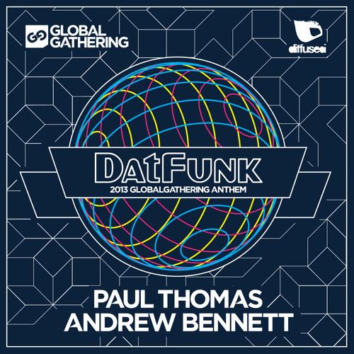 Paul Thomas & Andrew Bennett - Datfunk (Global Gathering Anthem) PREVIEW