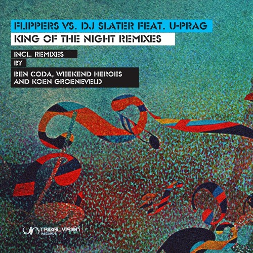 Flippers vs. DJ Slater feat. U-Prag - King of the Night - Ben Coda Remix