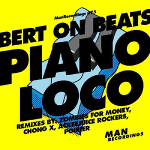 Bert On Beats - Piano Loco (Chong X Remix)