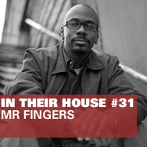 In Their House #31 - Mr Fingers