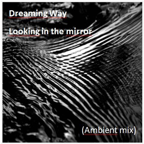 Looking in the Mirror (ambient mix) [Semitrance Records]