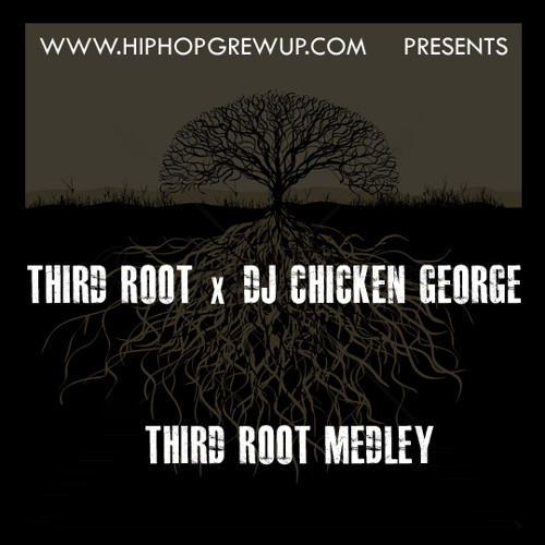 "Third Root x DJ Chicken George ""Third Root Medley"""