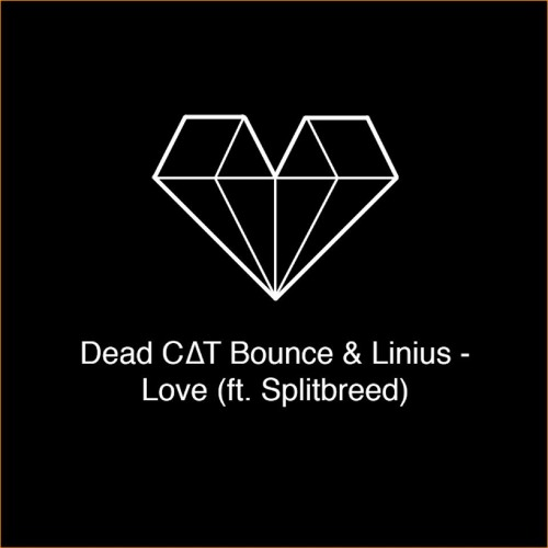 Dead C∆T Bounce & Linius - Love (ft. Splitbreed)