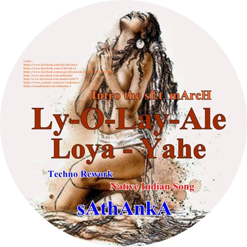 Ly-O-Lay-Ale-Loya - Native American Indian Song Techno Rework - sAthAnkA ( Free Download )