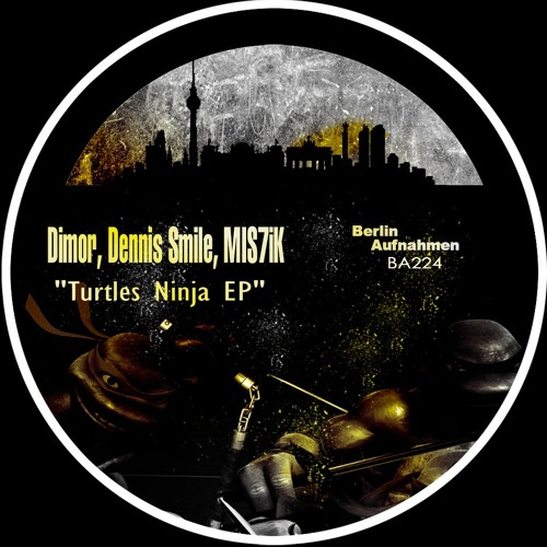Dimor, Dennis Smile, MIS7iK - Turtles Ninja (Original Mix) [Berlin Aufnahmen]