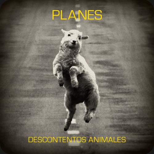 Planes - Descontentos animales
