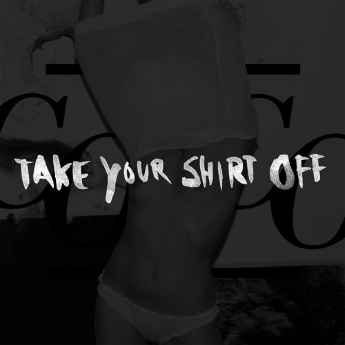 Cocolores - Take Your Shirt Off