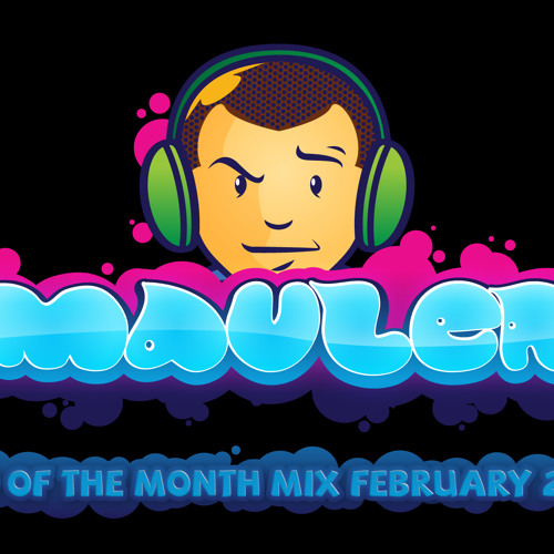 DJ Mauler - End Of The Month February Mix 2013
