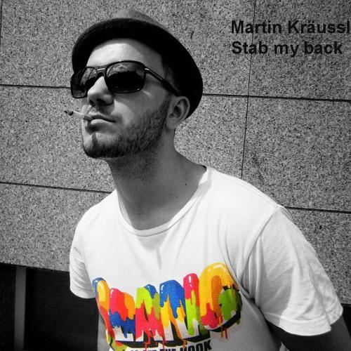 Stab my back - Martin Kräussl