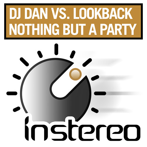DJ Dan vs Lookback - Nothing But a Party