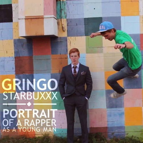 Analog Rascals - gringo starbuxxx - 02 portrait of a rapper as a young man