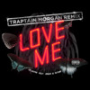 Love Me - Lil Wayne feat. Drake & Future - Traptain Morgan Remix -