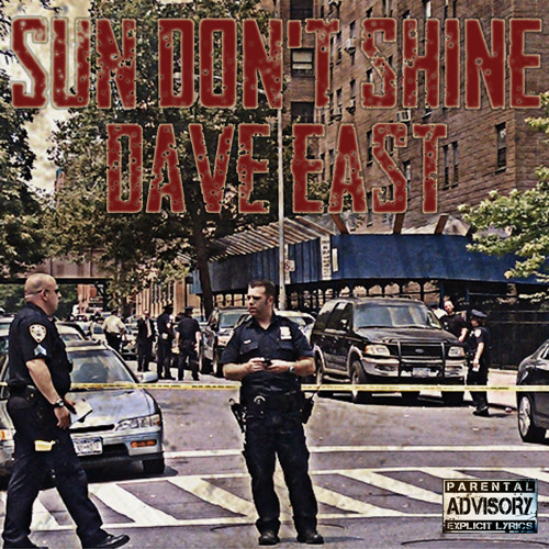 Dave East - Sun Don t Shine (Freestyle)