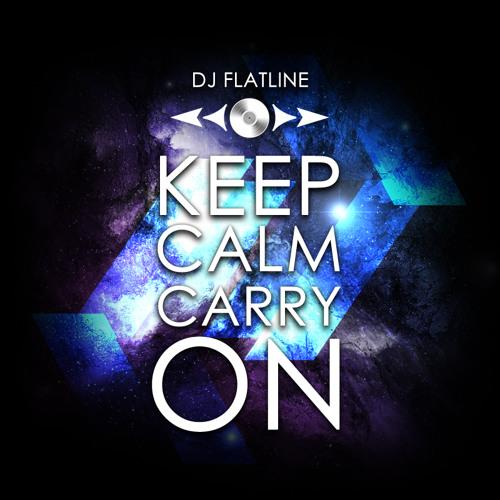 DJ Flatline - Keep Calm Carry On