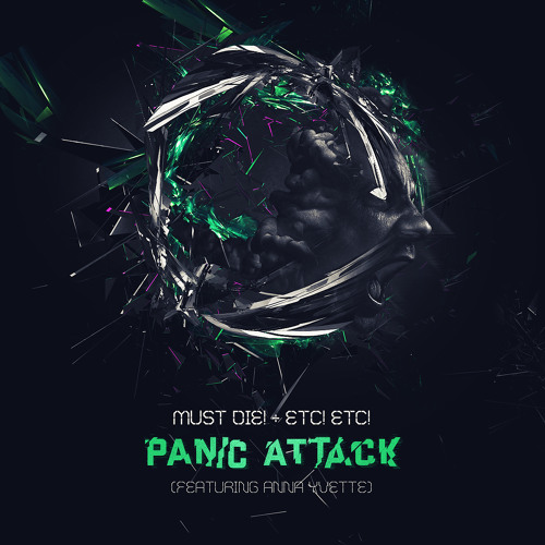 MUST DIE! x ETC!ETC! Panic Attack ft. Anna Yvette (OUT NOW!!!)