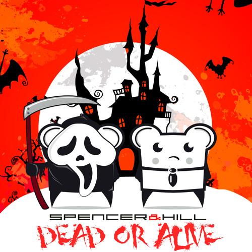 Spencer&Hill - Dead Or Alive (Original Mix) -SNIP