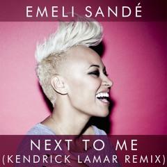 Emeli Sandé - Next To Me (Kendrick Lamar Remix)
