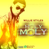 01 - Willie Styles - Holy Moly (Dirty)