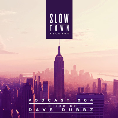 Slow Town MIX 04   mixed by Dave Dubbz