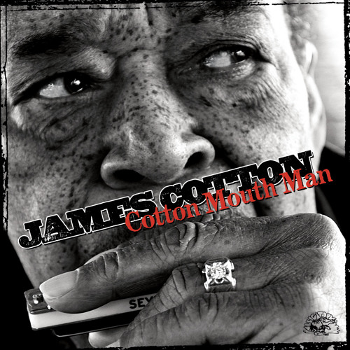James Cotton - Cotton Mouth Man