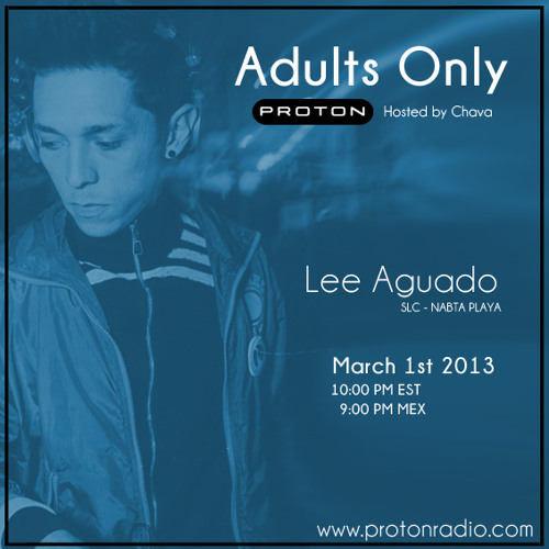 Lee Aguado @ Adults Only - Proton Radio